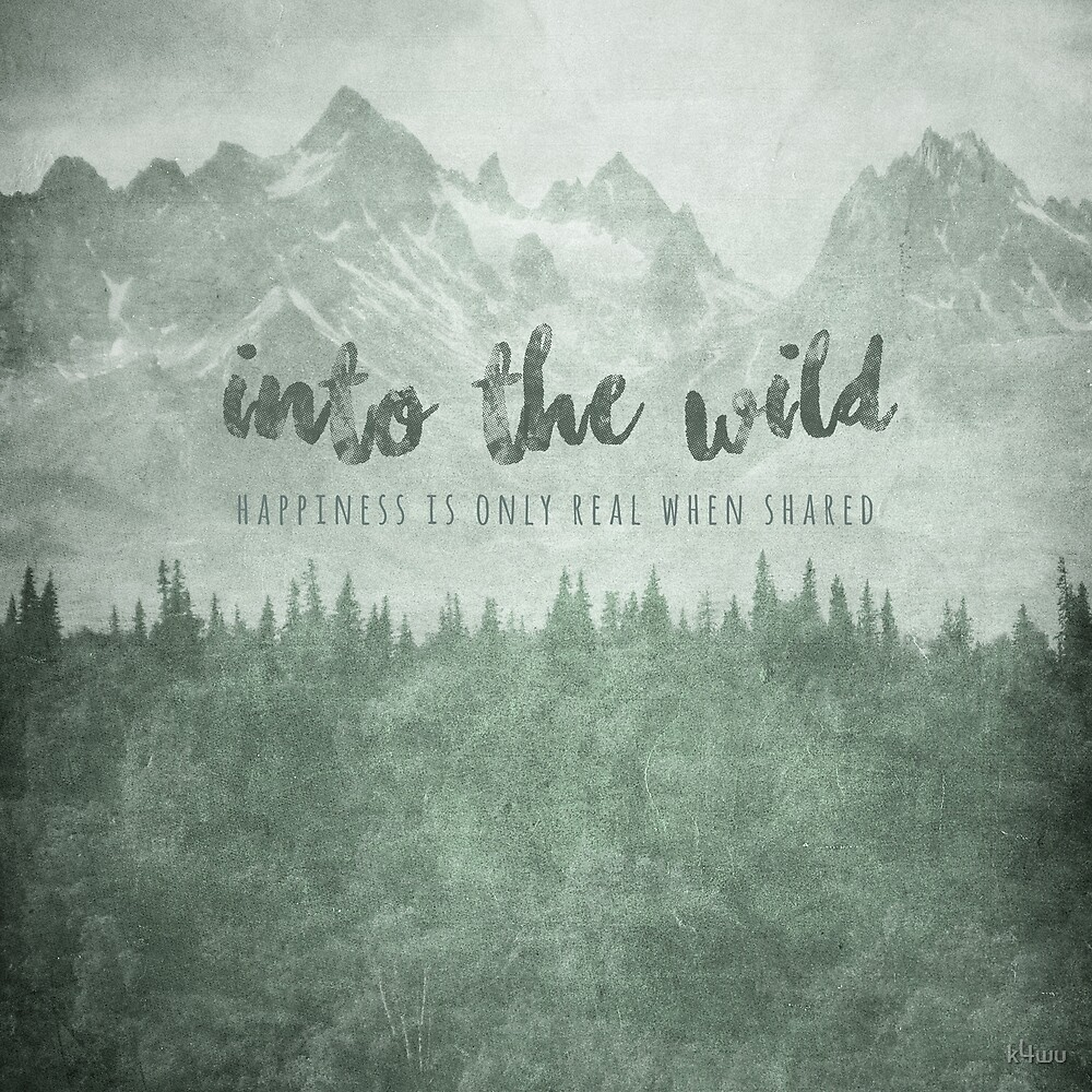 Into The Wild Movie Poster With Quote Happiness Is Only Real