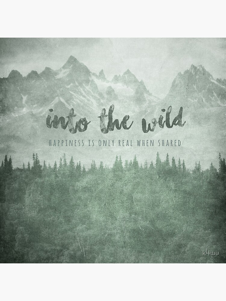 Into The Wild - Movie Poster with Quote - Happiness Is Only Real When  Shared | Greeting Card