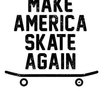 Make America Skate Again by ixmanga