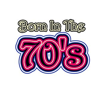 Born In The 70's by enhan
