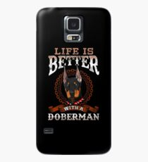 Life Is Better With A Doberman Case/Skin for Samsung Galaxy