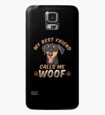 My Best Friend Calls Me Woof Doberman Case/Skin for Samsung Galaxy