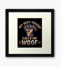 My Best Friend Calls Me Woof Doberman Framed Print