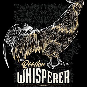 Rooster Whisperer by soondoock
