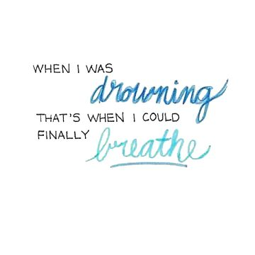 when i was drowning that's when i could finally breathe by laffsley
