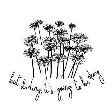 but darling, it's going to be okay  by laffsley