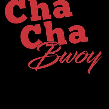 Cha Cha Bwoy by MikeMcGreg