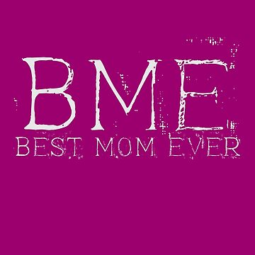 Best Mom Ever - Gift for Mother day by overstyle