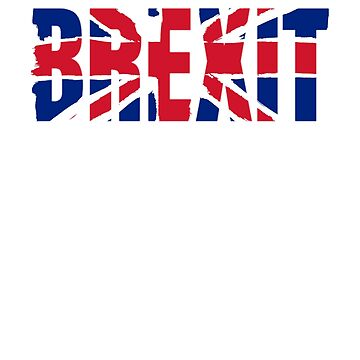 Brexit For The Nation - Brexit Vote Europe British Politics Clothing And Gifts by WickedDesigner