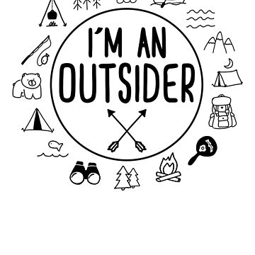 Outsider Outdoors Camping Hiking Black Design by picadillyprints