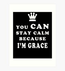 YOU CAN STAY CALM BECAUSE I'M GRACE ASEXUAL T-SHIRT Art Print