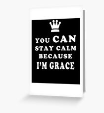 YOU CAN STAY CALM BECAUSE I'M GRACE ASEXUAL T-SHIRT Greeting Card