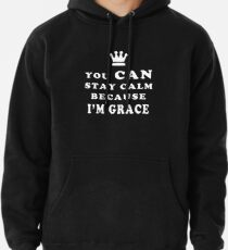 YOU CAN STAY CALM BECAUSE I'M GRACE ASEXUAL T-SHIRT Pullover Hoodie