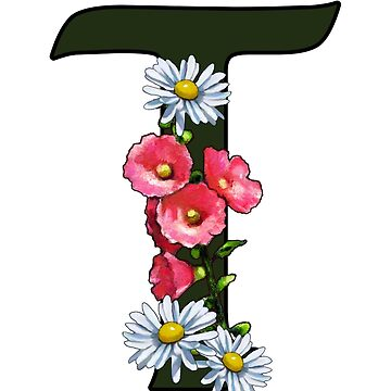 T, Letter T, Initial, Monogram, With Flowers, Alphabet Letter by Joyce