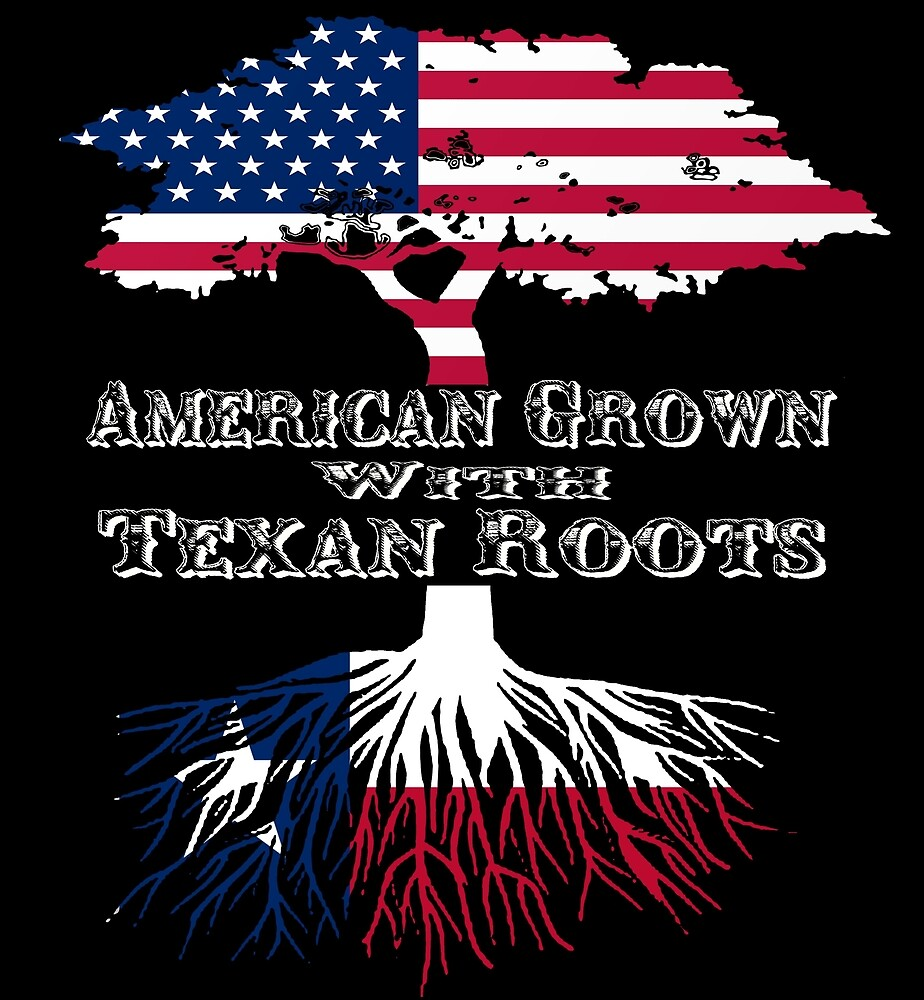 American Grown with Texas Roots by 2APride