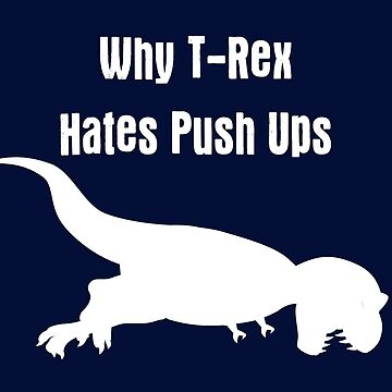 Jurassic T-Rex hates push-ups in the park Tee by deanworld