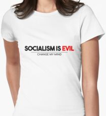 Socialism Is Evil - Change My Mind Women's Fitted T-Shirt