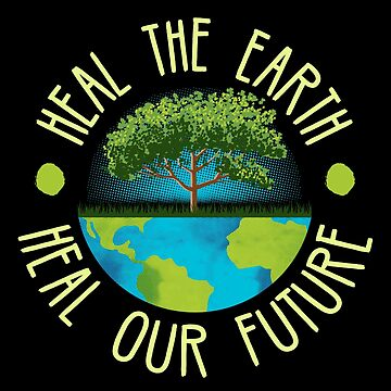 Heal The Earth Heal Our Future Climate Change Global Warming by Sinjy