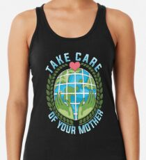 Kümmere dich um deinen Mutter Erde-Tag Klimawandel-Bewusstsein Racerback Tank Top