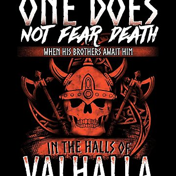One Does Not Fear Death Valhalla Viking Design by Sinjy