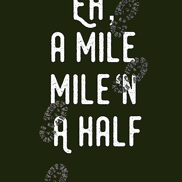 Eh, Mile. Mile and a Half by Karina2017