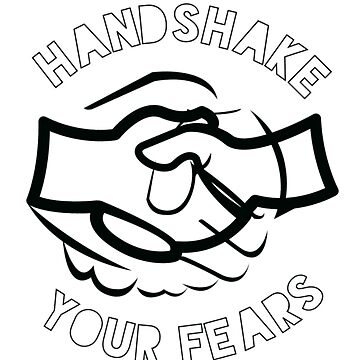 Handshake Your Fear by Original04