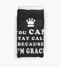 YOU CAN STAY CALM BECAUSE I'M GRACE ASEXUAL T-SHIRT Duvet Cover