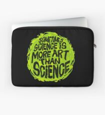 Sometimes Science is More Art Than Science Laptop Sleeve