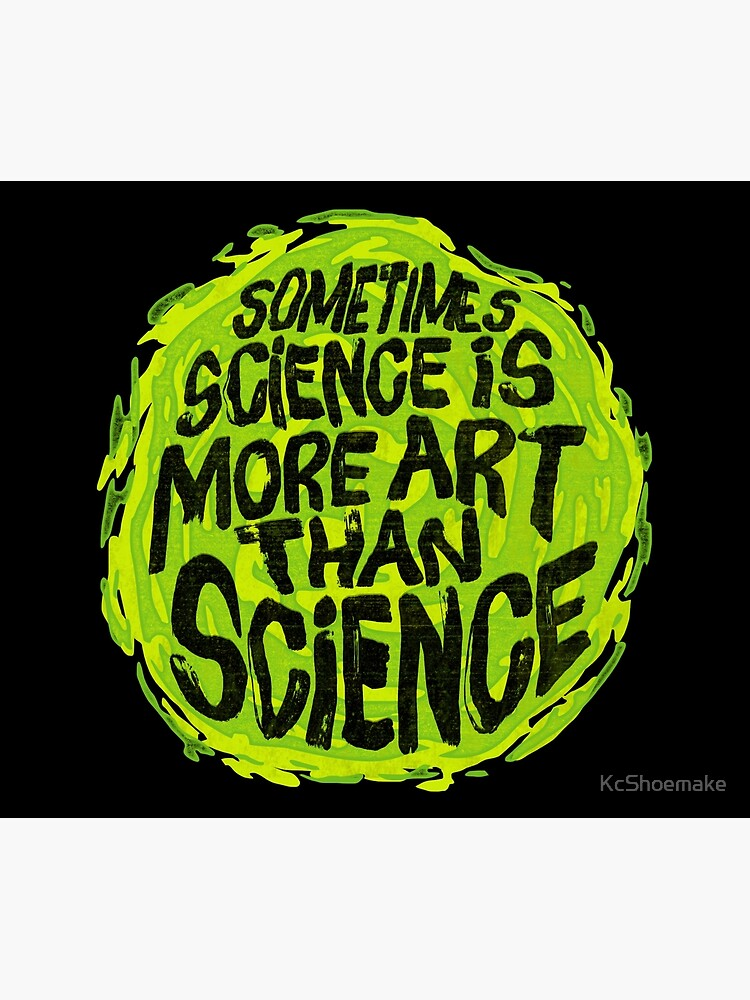 Sometimes Science is More Art Than Science by KcShoemake