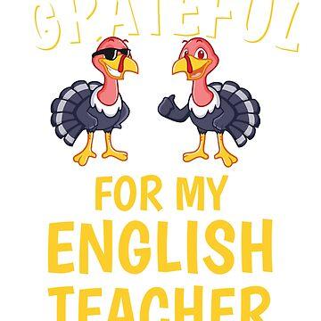 Thanksgiving English Teacher Tshirt by mikevdv2001