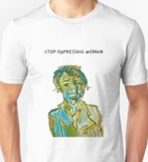 STOP oppressing women Unisex T-Shirt
