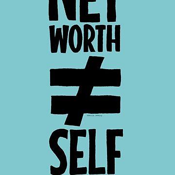 Net Worth ≠ Self Worth by gavacho13