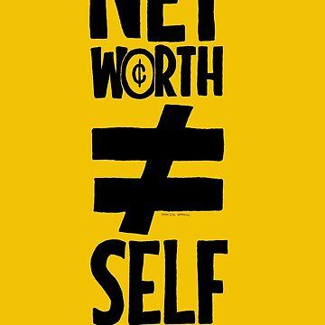 Net Worth ≠ Self Worth (Alt) by gavacho13