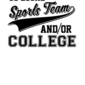 Go Local Sports Team And/Or College Cute & Funny by perfectpresents