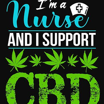 Marijuana Cannabis Support Nurse CBD Oil Cure Awareness Shirt Nurse by normaltshirts