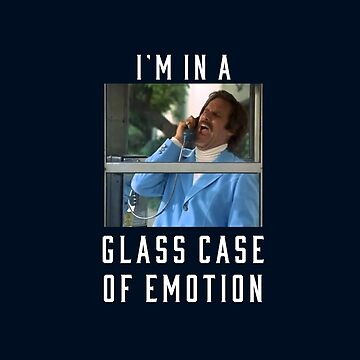 I'm in a glass case of emotion by Primotees