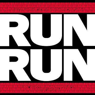 RUN RUN by schvice
