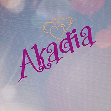 My name is Akadia by Hillse
