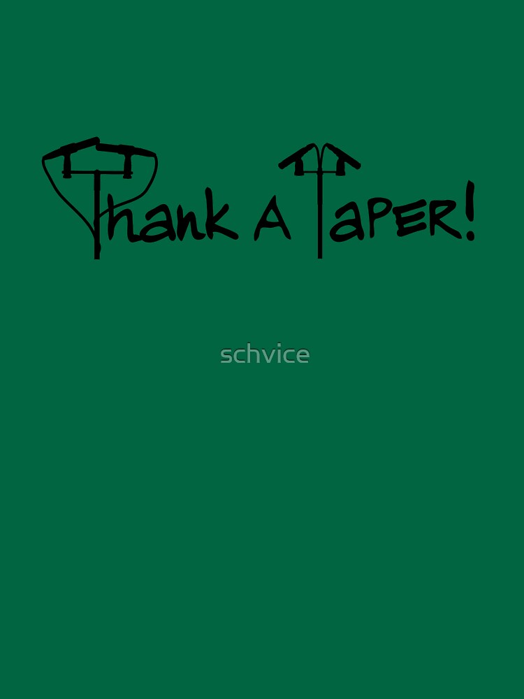 Thank A Taper by schvice