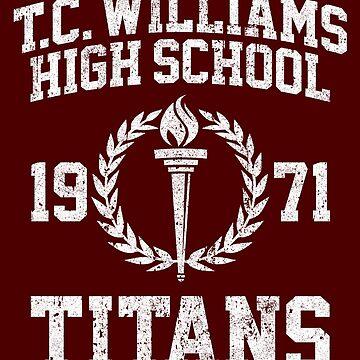 T.C. Williams High School Titans 1971 - Remember the Titans by huckblade