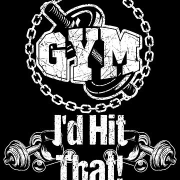 Gym I'd Hit That! Fitness Motivation White by LarkDesigns