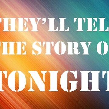 Story of Tonight Quote - Rainbow Gradient and White Text - Cropped by joscoart