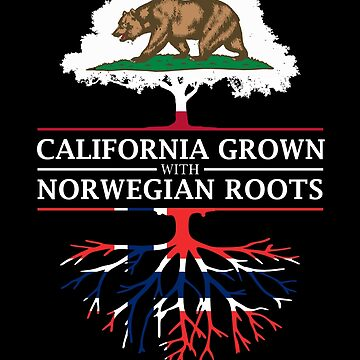 California Grown with Norwegian Roots by ockshirts