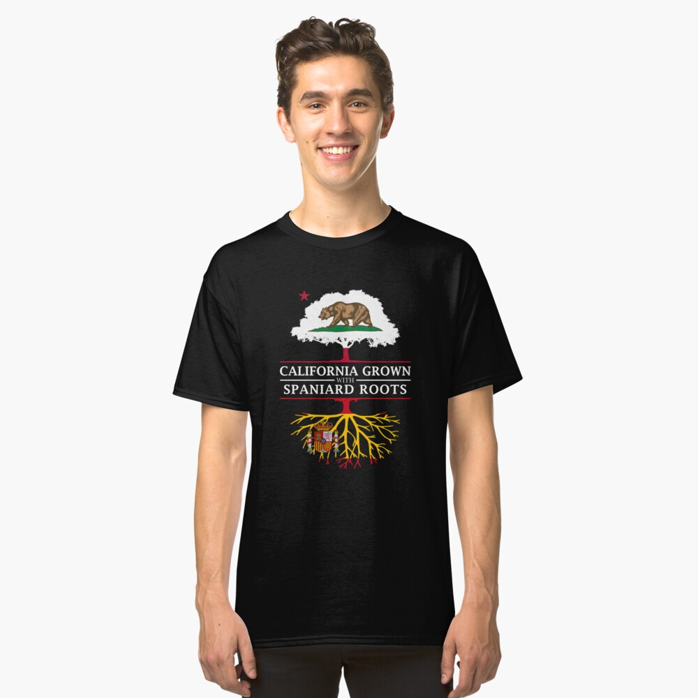 California Grown with Spanish Roots Classic T-Shirt Front