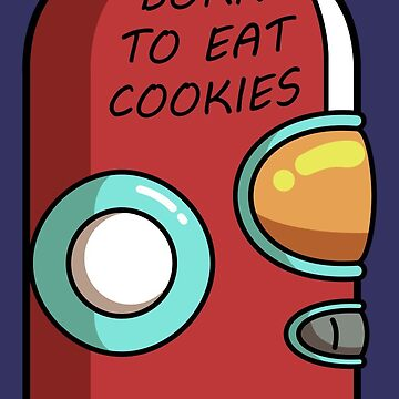 Final Space Gary Born To Eat Cookies by freeves