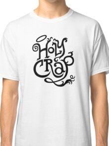 Holy Crap  black Classic T-Shirt
