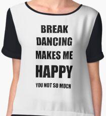 Break Dancing Lover Fan Funny Gift Idea Hobby Chiffon Top