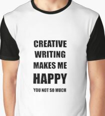 Creative Writing Lover Fan Funny Gift Idea Hobby Graphic T-Shirt