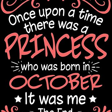 Once Upon A Time There Was A Princess Who Was Born In October by TheTaurus