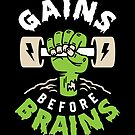 Gains Before Brains by brogressproject